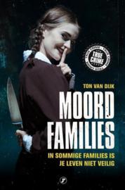 Ton van Dijk ; True Crime - Moordfamilies