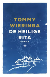 Tommy Wieringa ; De heilige Rita