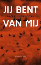 Peter Middendorp ; Jij bent van mij