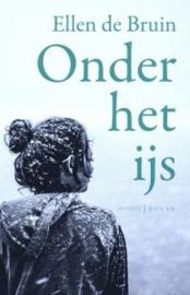 Ellen de Bruin ; Onder het ijs