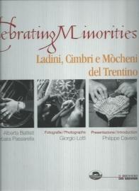Celebrating Minorities ; Ladini, Cimbri e Mòcheni del Trentino