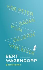 Bert Wagendorp ; Hoe Peter Sagan mijn geliefde verleidde