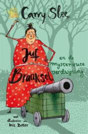 Carry Slee ; Juf Braaksel en de mysterieuze verdwijning