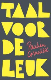 Paulien Cornelisse ; Taal voor de leuk