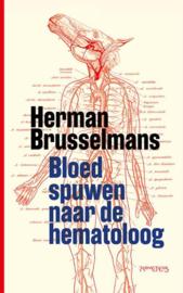 Herman Brusselmans ; Bloed spuwen naar de hematoloog