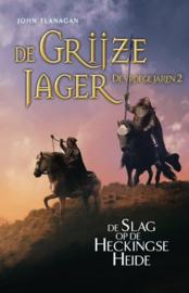 John  Flanagan ; De Grijze Jager - De vroege jaren 2 - De Slag op de Heckingse Heide