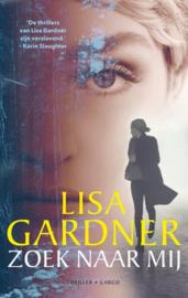 Lisa Gardner ; Zoek naar mij