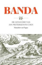 Marjolein van Pagee ; Banda -  De genocide van Jan Pieterszoon Coen