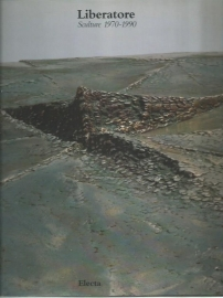 Liberatore ; Sculture 1970 - 1990