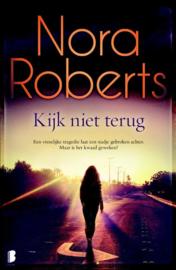 Nora Roberts ; Kijk niet terug
