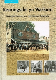 Keuringsdei yn Warkum; Korte geschiedenis van een 100-jarig fenomeen