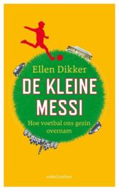 Ellen Dikker ; De kleine Messi