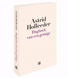 Astrid Holleeder ; Dagboek van een getuige