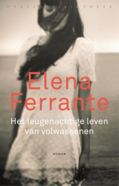 Elena Ferante ; Het leugenachtige leven van volwassenen