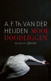 A.F.Th. van der Heijden ; Mooi doodliggen