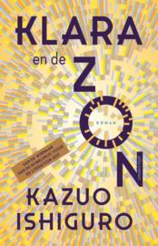Kazuo Ishiguro ; Klara en de Zon
