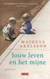 Majgull Axelsson ; Jouw leven het mijne