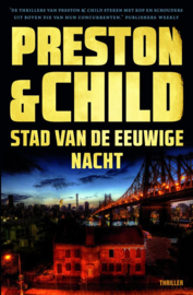 Preston & Child ; Stad van de eeuwige nacht