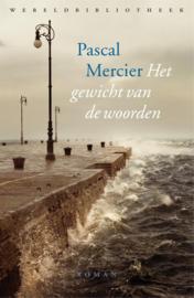 Pascal Mercier ; Het gewicht van de woorden