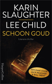 Lee Child, Karin Slaughter ; Schoon goud