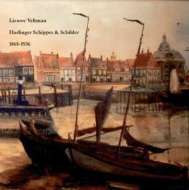 Lieuwe Veltman: Harlinger Schipper & Schilder 1868-1936