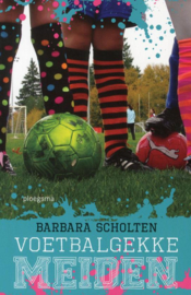 Barbara Scholten ; Voetbalgekke meiden