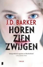J.D. Barker ; Horen, zien, zwijgen