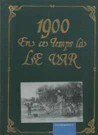 1900 En ce Temps là Le Var