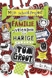 Pischon, Liz ; Tom Groot 12 - Familie, vrienden en harige wezens