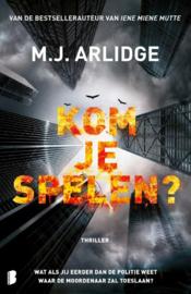 M.J. Arlidge ; Kom je spelen?