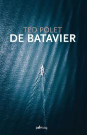 Ted Polet ; De Batavier