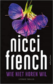 Nicci French ; Wie niet horen wil