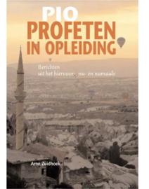 Arne Zuidhoek ; PIO - Profeten in opleiding