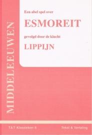 Een abel spel over Esmoreit gevolgd door de klucht Lippijn (tekst en vertaling)