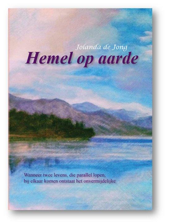 Jolanda de Jong ; Hemel op aarde