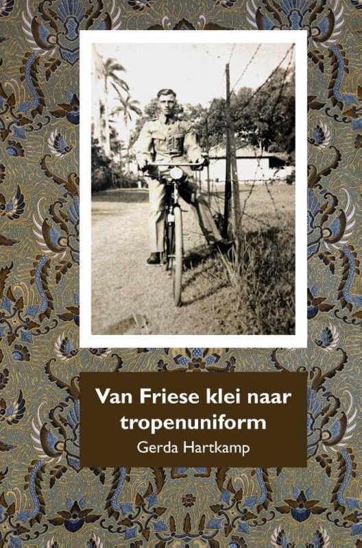 Gerda Hartkamp ; Van Friese klei naar tropenuniform