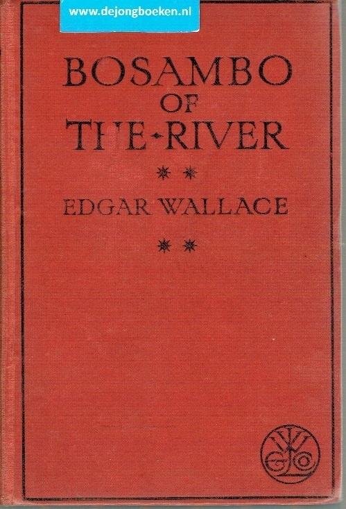 Wallace, Edgar ; Bosambo of the River