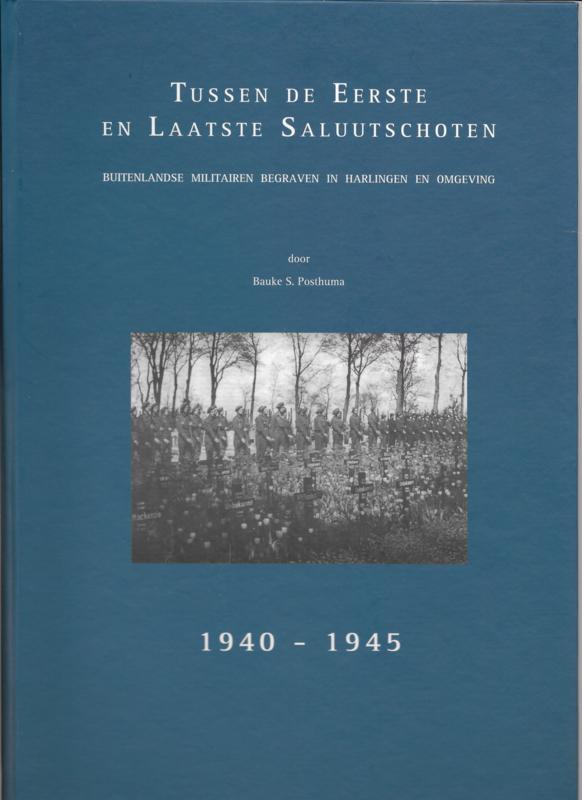 Tussen de eerste en laatste saluutschoten 1940-1945