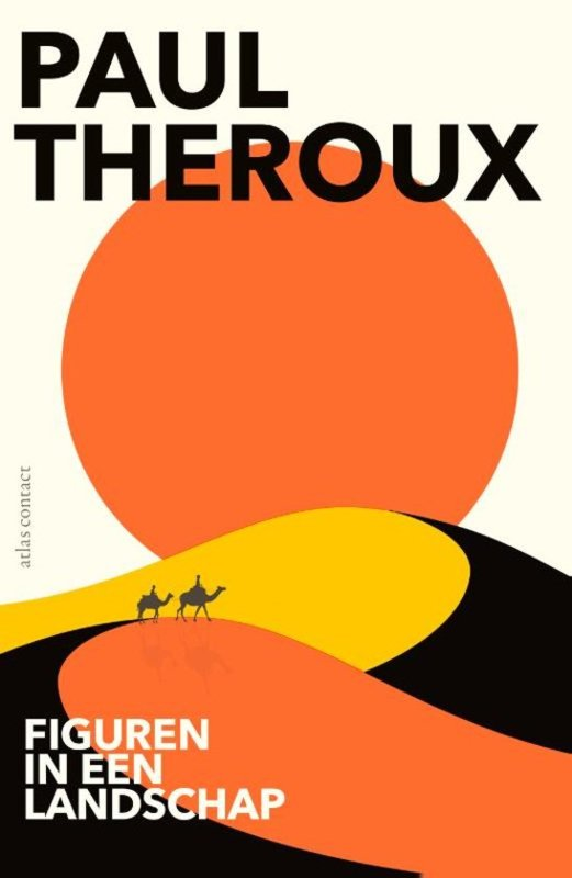 Paul Theroux ; Figuren in een landschap