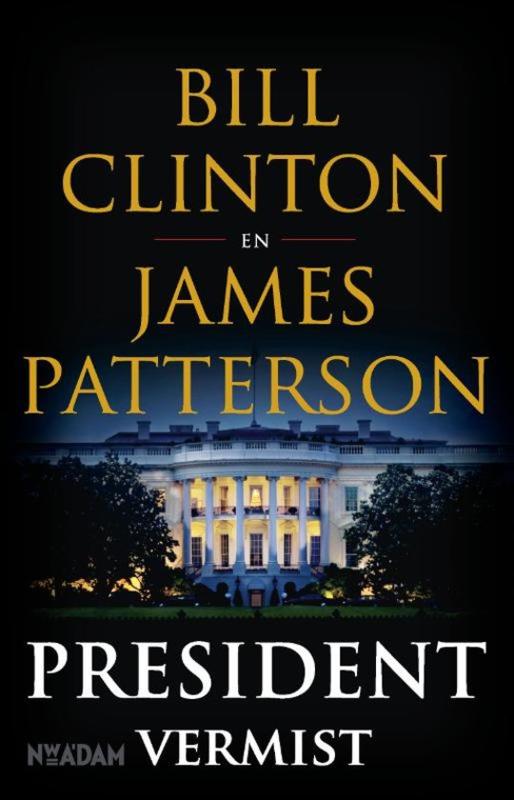 Bill Clinton en James Patterson ; President vermist