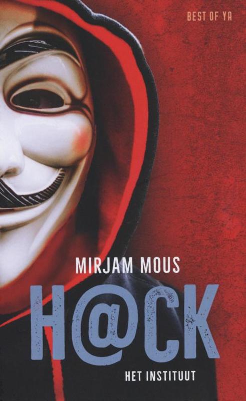 Mirjam Mous ; H@ck / Hack - het instituut