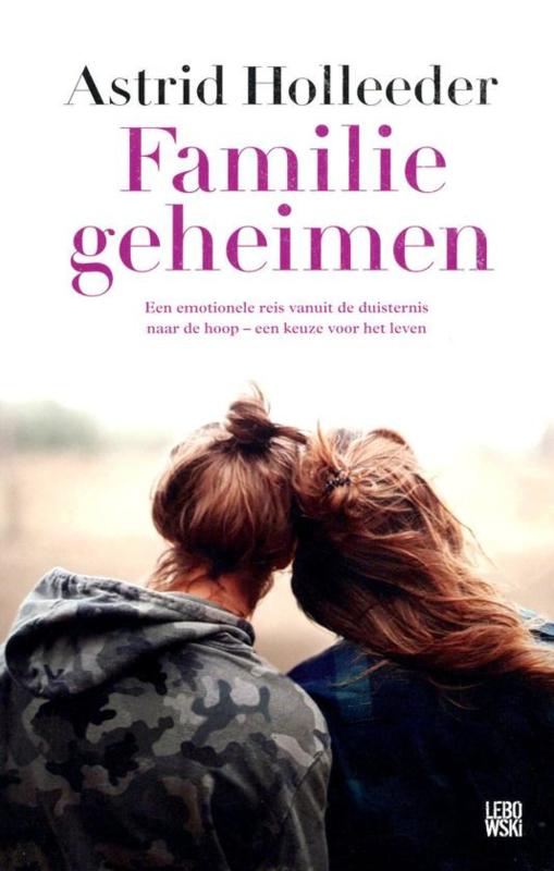 Astrid Holleeder ; Familiegeheimen