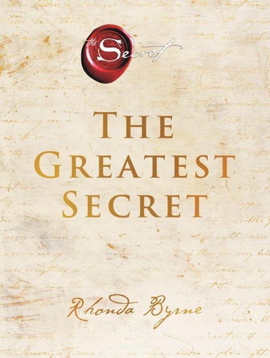 Rhonda Byrne ; The Greatest Secret