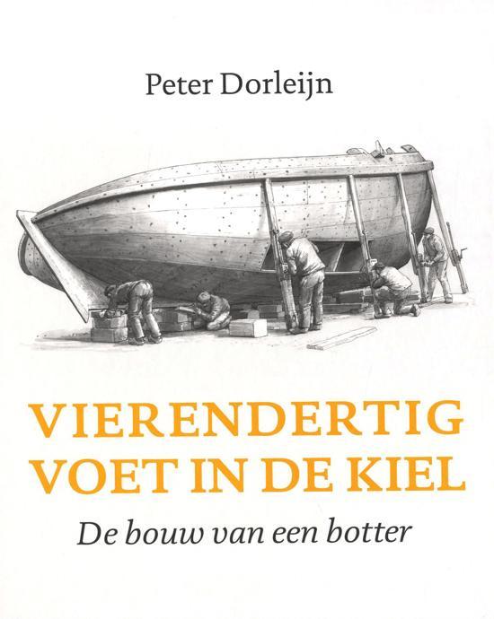 Peter Dorleijn ; Vierendertig voet in de kiel