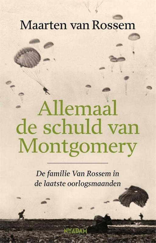 Maarten van Rossem ; Allemaal de schuld van Montgomery