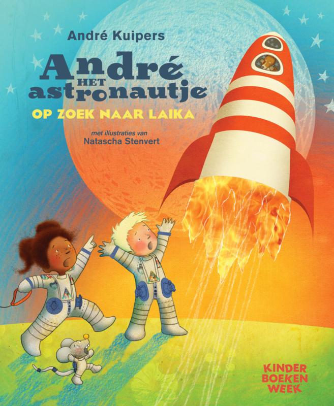 André Kuipers ; André het astronautje - op zoek naar Laika