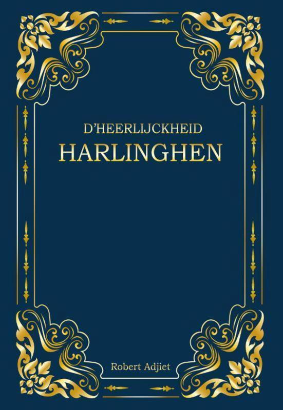 Robert Adjiet ; D'Heerlijckheid Harlinghen