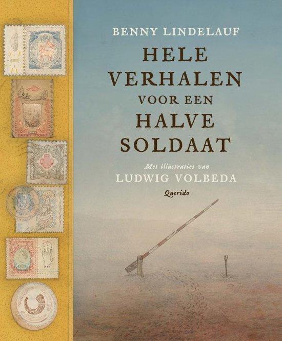 Benny Lindelauf ; Hele verhalen voor een halve soldaat