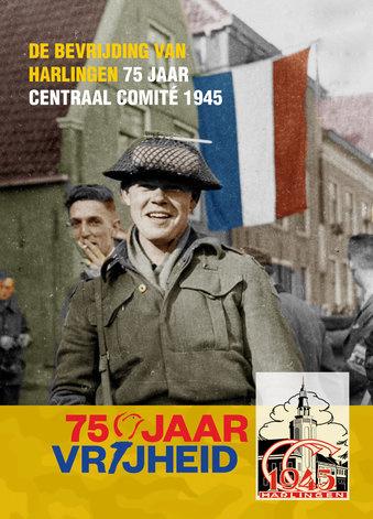 DE BEVRIJDING VAN HARLINGEN - 75 JAAR CC'45