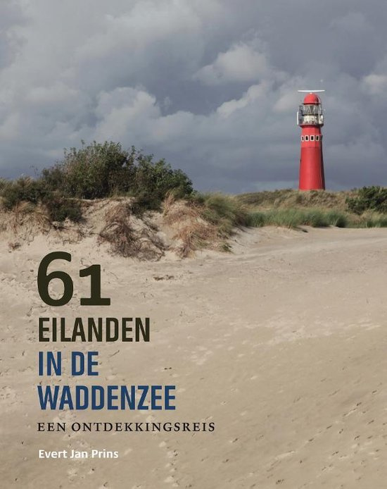 Evert Jan Prins ; 61 eilanden in de Waddenzee